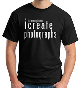 i create photographs t shirt