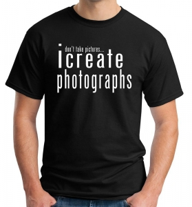 i create photographs t-shirt